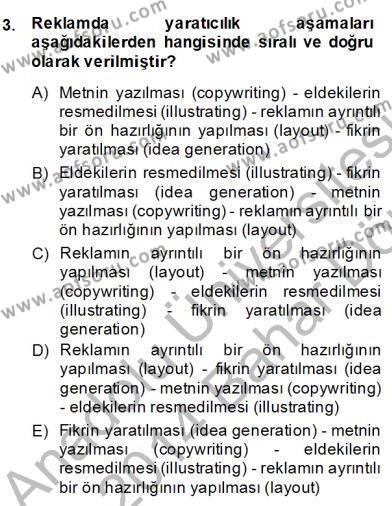 Reklamda Yaratıcılık ve Yazarlık Dersi 2013 - 2014 Yılı Dönem Sonu Sınavı 3. Soru