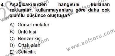 Reklamda Yaratıcılık ve Yazarlık Dersi 2013 - 2014 Yılı Dönem Sonu Sınavı 4. Soru
