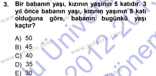 Genel Matematik Dersi 2012 - 2013 Yılı Dönem Sonu Sınavı 3. Soru