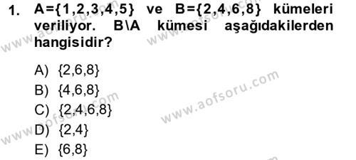 Genel Matematik Dersi 2013 - 2014 Yılı Dönem Sonu Sınavı 1. Soru