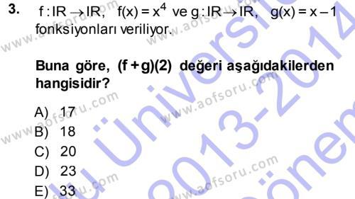 Lojistik Bölümü 1. Yarıyıl Matematik I Dersi 2014 Yılı Güz Dönemi Dönem Sonu Sınavı 3. Soru