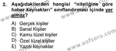 Haber Toplama Teknikleri Dersi 2012 - 2013 Yılı (Vize) Ara Sınav Soruları 2. Soru