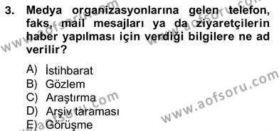 Medya ve İletişim Bölümü 2. Yarıyıl Haber Toplama Teknikleri Dersi 2013 Yılı Bahar Dönemi Ara Sınavı 3. Soru