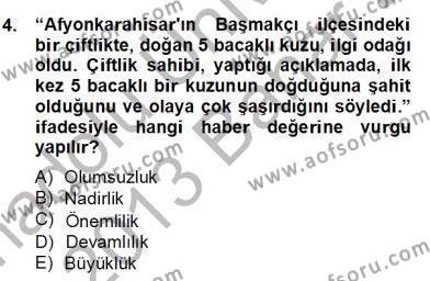 Medya ve İletişim Bölümü 2. Yarıyıl Haber Toplama Teknikleri Dersi 2013 Yılı Bahar Dönemi Dönem Sonu Sınavı 4. Soru