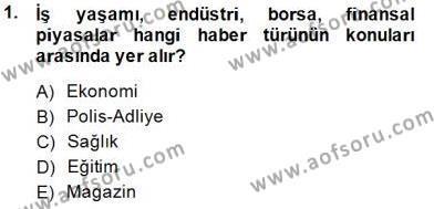 Haber Toplama Teknikleri Dersi 2014 - 2015 Yılı Ara Sınavı 1. Soru
