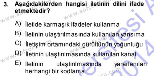 Medya ve İletişim Bölümü 1. Yarıyıl Medya ve İletişim Dersi 2014 Yılı Güz Dönemi Ara Sınavı 3. Soru