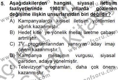 Medya ve İletişim Bölümü 1. Yarıyıl Siyasal İletişim Dersi 2013 Yılı Güz Dönemi Ara Sınavı 5. Soru