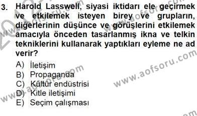 Medya ve İletişim Bölümü 1. Yarıyıl Siyasal İletişim Dersi 2013 Yılı Güz Dönemi Dönem Sonu Sınavı 3. Soru