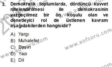 Medya ve İletişim Bölümü 1. Yarıyıl Siyasal İletişim Dersi 2014 Yılı Güz Dönemi Ara Sınavı 3. Soru