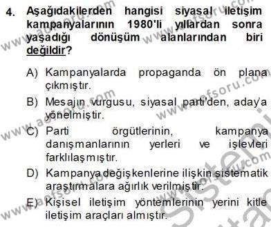 Halkla İlişkiler ve Reklamcılık Bölümü 1. Yarıyıl Siyasal İletişim Dersi 2014 Yılı Güz Dönemi Ara Sınavı 4. Soru