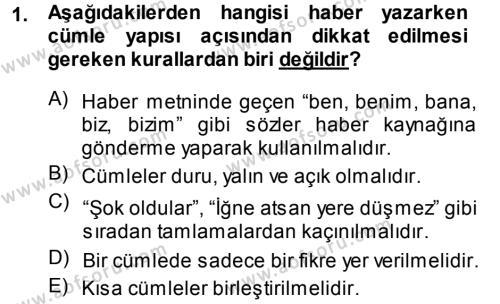 Haber Yazma Teknikleri Dersi 2013 - 2014 Yılı Ara Sınavı 1. Soru
