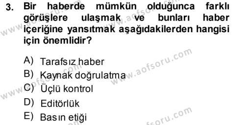 Haber Yazma Teknikleri Dersi 2013 - 2014 Yılı Ara Sınavı 3. Soru