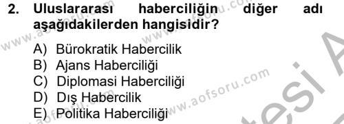 Medya ve İletişim Bölümü 4. Yarıyıl Haber Türleri Dersi 2013 Yılı Bahar Dönemi Ara Sınavı 2. Soru