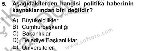Medya ve İletişim Bölümü 4. Yarıyıl Haber Türleri Dersi 2013 Yılı Bahar Dönemi Ara Sınavı 5. Soru