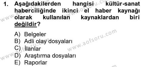 Medya ve İletişim Bölümü 4. Yarıyıl Haber Türleri Dersi 2013 Yılı Bahar Dönemi Dönem Sonu Sınavı 1. Soru