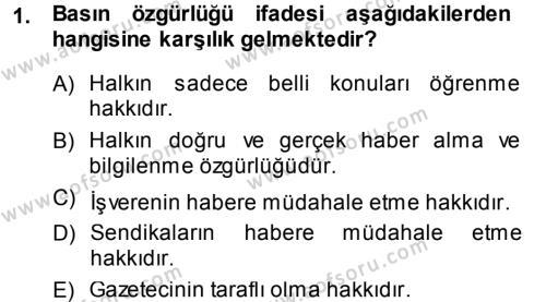 Medya ve İletişim Bölümü 4. Yarıyıl Haber Türleri Dersi 2014 Yılı Bahar Dönemi Ara Sınavı 1. Soru