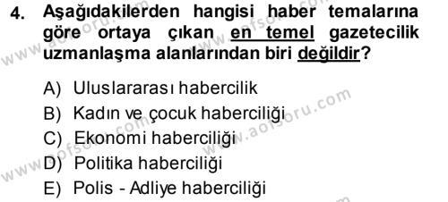 Medya ve İletişim Bölümü 4. Yarıyıl Haber Türleri Dersi 2014 Yılı Bahar Dönemi Ara Sınavı 4. Soru
