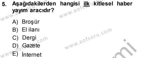 Medya ve İletişim Bölümü 4. Yarıyıl Haber Türleri Dersi 2014 Yılı Bahar Dönemi Ara Sınavı 5. Soru