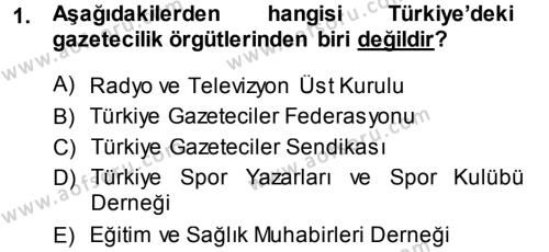 Medya ve İletişim Bölümü 4. Yarıyıl Haber Türleri Dersi 2014 Yılı Bahar Dönemi Dönem Sonu Sınavı 1. Soru