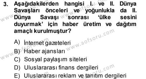 Medya ve İletişim Bölümü 4. Yarıyıl Haber Türleri Dersi 2014 Yılı Bahar Dönemi Dönem Sonu Sınavı 3. Soru