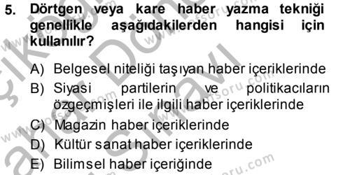 Medya ve İletişim Bölümü 4. Yarıyıl Haber Türleri Dersi 2014 Yılı Bahar Dönemi Dönem Sonu Sınavı 5. Soru
