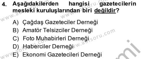 Medya ve İletişim Bölümü 4. Yarıyıl Haber Türleri Dersi 2015 Yılı Bahar Dönemi Ara Sınavı 4. Soru