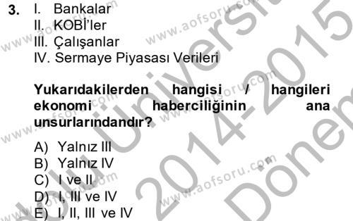 Medya ve İletişim Bölümü 4. Yarıyıl Haber Türleri Dersi 2015 Yılı Bahar Dönemi Dönem Sonu Sınavı 3. Soru