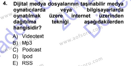 Medya ve İletişim Bölümü 3. Yarıyıl İnternet Yayıncılığı Dersi 2013 Yılı Güz Dönemi Dönem Sonu Sınavı 4. Soru