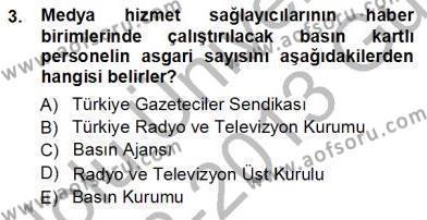 Medya ve İletişim Bölümü 3. Yarıyıl Medyada Çalışma Hayatı Dersi 2013 Yılı Güz Dönemi Ara Sınavı 3. Soru