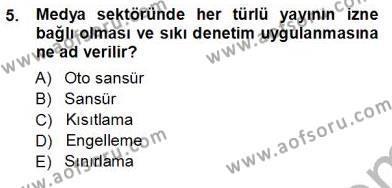 Medya ve İletişim Bölümü 3. Yarıyıl Medyada Çalışma Hayatı Dersi 2013 Yılı Güz Dönemi Ara Sınavı 5. Soru