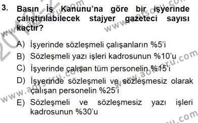 Medya ve İletişim Bölümü 3. Yarıyıl Medyada Çalışma Hayatı Dersi 2013 Yılı Güz Dönemi Dönem Sonu Sınavı 3. Soru