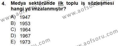 Medya ve İletişim Bölümü 3. Yarıyıl Medyada Çalışma Hayatı Dersi 2013 Yılı Güz Dönemi Dönem Sonu Sınavı 4. Soru