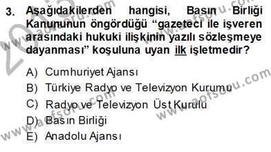Medya ve İletişim Bölümü 3. Yarıyıl Medyada Çalışma Hayatı Dersi 2014 Yılı Güz Dönemi Ara Sınavı 3. Soru