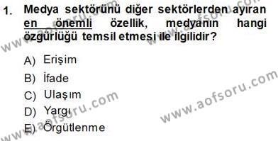 Medya ve İletişim Bölümü 3. Yarıyıl Medyada Çalışma Hayatı Dersi 2015 Yılı Güz Dönemi Ara Sınavı 1. Soru