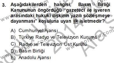 Medya ve İletişim Bölümü 3. Yarıyıl Medyada Çalışma Hayatı Dersi 2015 Yılı Güz Dönemi Ara Sınavı 3. Soru