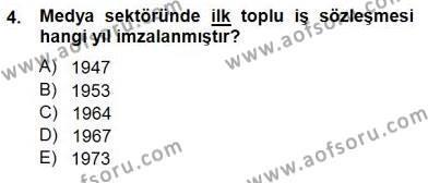 Medya ve İletişim Bölümü 3. Yarıyıl Medyada Çalışma Hayatı Dersi 2015 Yılı Güz Dönemi Ara Sınavı 4. Soru