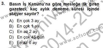Medya ve İletişim Bölümü 3. Yarıyıl Medyada Çalışma Hayatı Dersi 2015 Yılı Güz Dönemi Dönem Sonu Sınavı 3. Soru