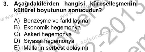Medya ve İletişim Bölümü 4. Yarıyıl Medya Siyaset Kültür Dersi 2013 Yılı Bahar Dönemi Dönem Sonu Sınavı 3. Soru