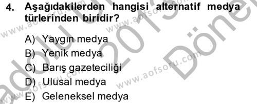 Medya ve İletişim Bölümü 4. Yarıyıl Medya Siyaset Kültür Dersi 2014 Yılı Bahar Dönemi Dönem Sonu Sınavı 4. Soru