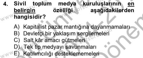 Medya ve İletişim Bölümü 4. Yarıyıl Medya Siyaset Kültür Dersi 2015 Yılı Bahar Dönemi Dönem Sonu Sınavı 4. Soru