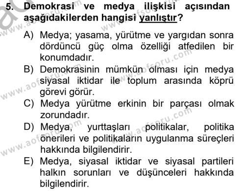Medya ve İletişim Bölümü 4. Yarıyıl Medya Siyaset Kültür Dersi 2015 Yılı Bahar Dönemi Dönem Sonu Sınavı 5. Soru