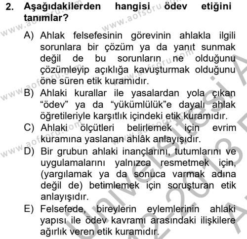 Medya ve İletişim Bölümü 4. Yarıyıl Medya ve Etik Dersi 2013 Yılı Bahar Dönemi Ara Sınavı 2. Soru