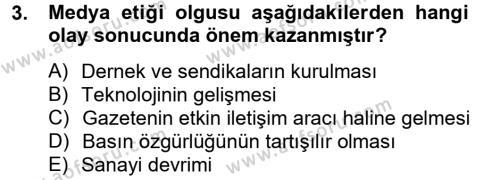 Medya ve İletişim Bölümü 4. Yarıyıl Medya ve Etik Dersi 2013 Yılı Bahar Dönemi Ara Sınavı 3. Soru