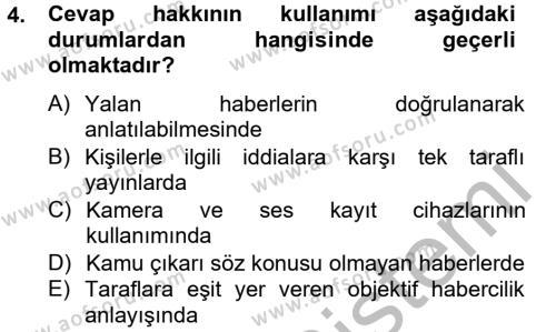 Medya ve İletişim Bölümü 4. Yarıyıl Medya ve Etik Dersi 2013 Yılı Bahar Dönemi Ara Sınavı 4. Soru