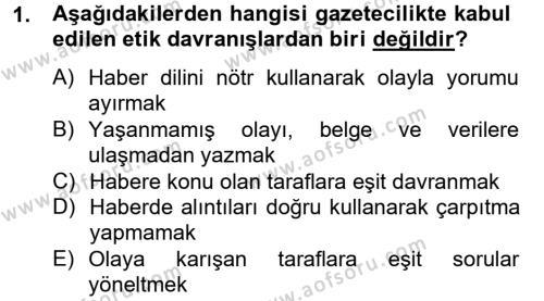 Medya ve İletişim Bölümü 4. Yarıyıl Medya ve Etik Dersi 2013 Yılı Bahar Dönemi Dönem Sonu Sınavı 1. Soru