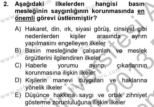 Medya ve İletişim Bölümü 4. Yarıyıl Medya ve Etik Dersi 2013 Yılı Bahar Dönemi Dönem Sonu Sınavı 2. Soru