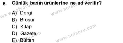 Medya ve İletişim Bölümü 4. Yarıyıl Medya ve Etik Dersi 2014 Yılı Bahar Dönemi Ara Sınavı 5. Soru