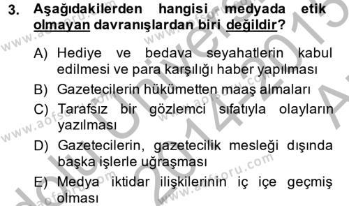 Medya ve İletişim Bölümü 4. Yarıyıl Medya ve Etik Dersi 2015 Yılı Bahar Dönemi Ara Sınavı 3. Soru
