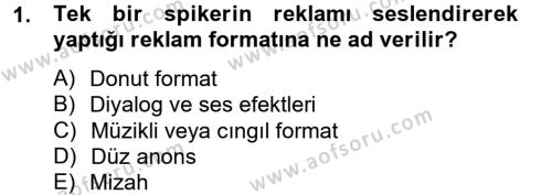 Halkla İlişkiler ve Reklamcılık Bölümü 8. Yarıyıl Medya ve Reklam Dersi 2013 Yılı Bahar Dönemi Ara Sınavı 1. Soru