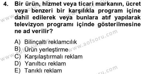 Medya ve İletişim Bölümü 4. Yarıyıl Medya ve Reklam Dersi 2013 Yılı Bahar Dönemi Dönem Sonu Sınavı 4. Soru